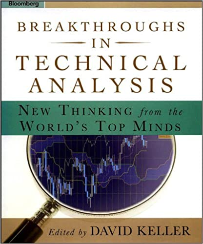 Breakthroughs in Technical Analysis: New Thinking from the World's Top Minds (Bloomberg Financial) Hardcover – 1. August 2007