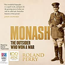 Monash: The Outsider Who Won a War Audiobook by Roland Perry Narrated by David Tredinnick