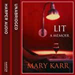 LIT: A Memoir | Mary Karr