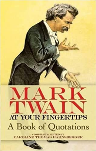 Amazoncom Mark Twain At Your Fingertips A Book Of Quotations