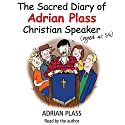 The Sacred Diary of Adrian Plass (Aged 45 3/4) Audiobook by Adrian Plass Narrated by Adrian Plass