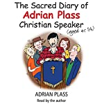 The Sacred Diary of Adrian Plass (Aged 45 3/4) | Adrian Plass