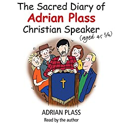 The Sacred Diary of Adrian Plass (Aged 45 3/4)