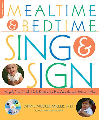 Mealtime and Bedtime Sing & Sign: Learning Signs the Fun Way through Music and Play by Brand: Da Capo Press