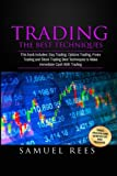 Trading: The BEST TECHNIQUES BIBLE: This Book Includes: Day Trading, Options Trading, Forex Trading and Stock Trading Best Techniques to Make Immediate Cash With Trading (Volume 4)