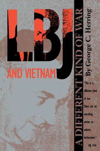 LBJ and Vietnam: A Different Kind of War (Administrative History of the Johnson Presidency Series)