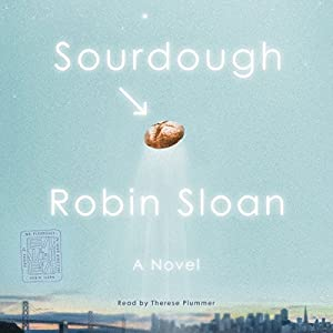 Sourdough: A Novel | Livre audio Auteur(s) : Robin Sloan Narrateur(s) : Therese Plummer
