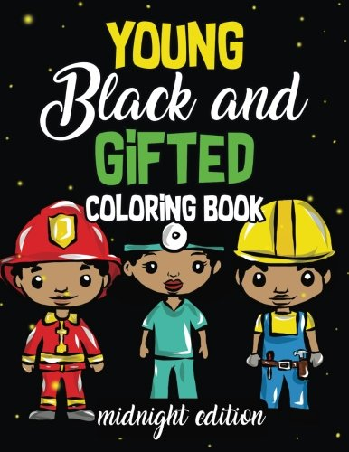 Books : Young, Black And Gifted Coloring Book Midnight Edition: An Inspirational and Empowering Coloring Activity Book for African American Kids - Naturally ... is Beautiful Activity Books (Volume 6)