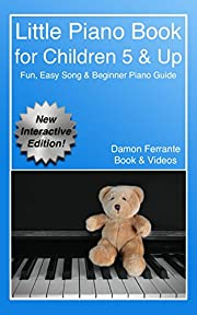 Little Piano Book: Fun, Easy, Step-By-Step, Teach-Yourself Song & Beginner Piano Guide (Book & Streaming Videos)