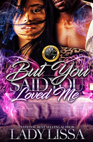But You Said You Loved Me: A Standalone Novel
