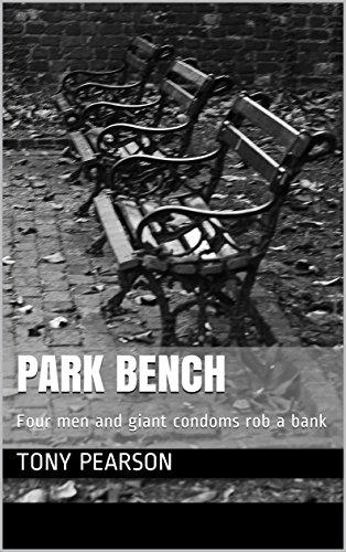 Tremendous Park Bench Four Men And Giant Condoms Rob A Bank Kindle Ibusinesslaw Wood Chair Design Ideas Ibusinesslaworg