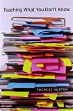 Teaching What You Don't Know, Therese Huston, 0674066170
