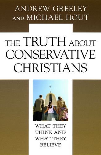 The Truth about Conservative Christians: What They Think and What They Believe pdf