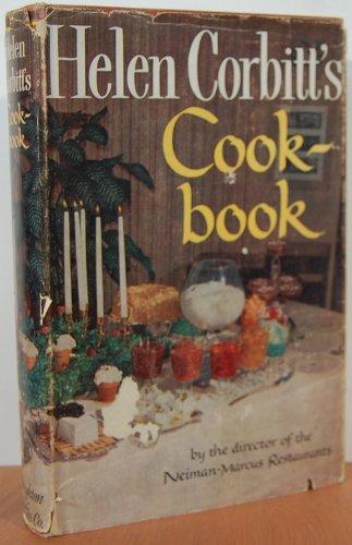 Helen Corbitt's Cookbook: by the Director of Neiman-Marcus Restaurants ()