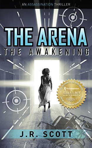 The Arena: The Awakening by James Robert Scott