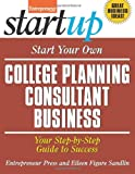 Start Your Own College Planning Consultant Business, Eileen Figure Sandlin and Entrepreneur magazine, 1599185067