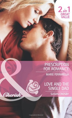 book cover of Perscription for Romance / Love and the Single Dad