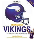 img - for Minnesota Vikings: The Complete Illustrated History by Patrick Reusse (2010-08-08) book / textbook / text book