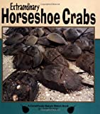 Extraordinary Horseshoe Crabs (Nature Watch (Lerner))