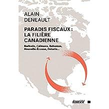 Paradis fiscaux: la filière canadienne: Barbade, Caïmans, Bahamas, Nouvelle-Écosse, Ontario...