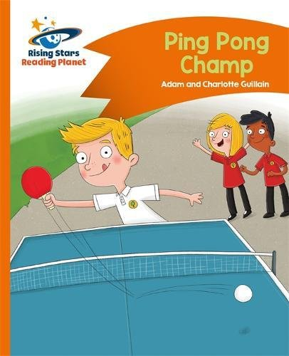 Reading Planet - Ping Pong Champ - Orange: Comet Street Kids (Rising Stars Reading - Reading Planet
