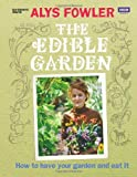 """""""The Edible Garden - How to Have Your Garden and Eat It"""" av Alys Fowler"""