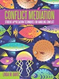 Conflict Mediation, Linda M. Davis, 1462710441