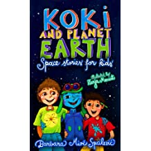 KOKI AND PLANET EARTH: SPACE STORIES FOR KIDS