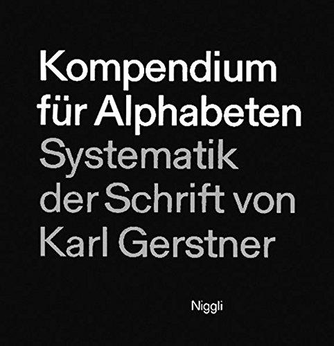 Kompendium für Alphabeten Gebundenes Buch – 1. Januar 2000 Karl Gerstner Niggli 3721202368 Kunst