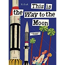 This is the Way to the Moon: A Children's Classic