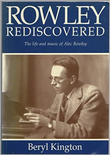 Rowley Rediscovered: The Life ...