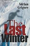The Last Winter, Adrian Grigore, 0595312705