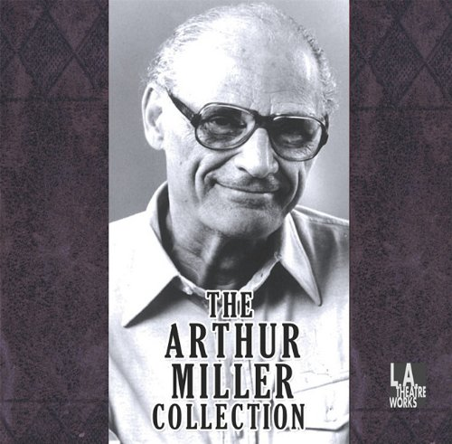 The Arthur Miller Collection (Latw Audio Theatre Collection) by Brand: L.A. Theatre Works