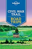 #6: Lonely Planet Civil War Trail Road Trips (Travel Guide)