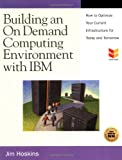 Building an on Demand Computing Environment with IBM, Jim Hoskins, 193164411X