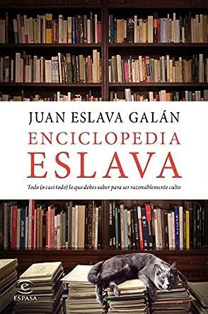 Enciclopedia Eslava: Todo (o casi todo) lo que debes saber