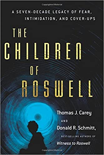 Amazon Com The Children Of Roswell A Seven Decade Legacy Of Fear