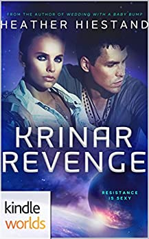 The Krinar Chronicles: Krinar Revenge (Kindle Worlds Novella) by [Hiestand, Heather]