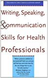 Writing, Speaking, and Communication Skills for Health Professionals, Health Care Communication Group Staff and Stephanie Barnard, 0300088620