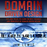 Domain-Driven Design: Tips and Tricks to Learn the