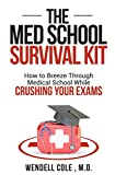 img - for The Med School Survival Kit- How To Breeze Through Med School While Crushing Your Exams book / textbook / text book