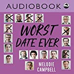 Worst Date Ever | Melodie Campbell