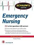 Schaum's Outline of Emergency Nursing: 242 Review Questions (Schaum's Outlines)