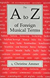 The A to Z of Foreign Musical Terms 9780911318159