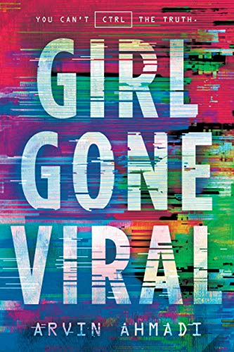 Girl Gone Viral by [Ahmadi, Arvin]