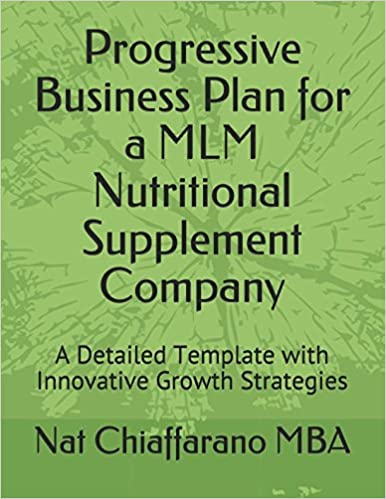 Progressive Business Plan for a MLM Nutritional Supplement Company: A Detailed Template with Innovative Growth Strategies 1