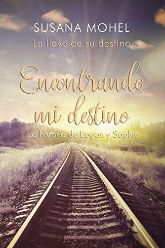 Encontrando mi destino: La llave de su destino (Spanish Edition)