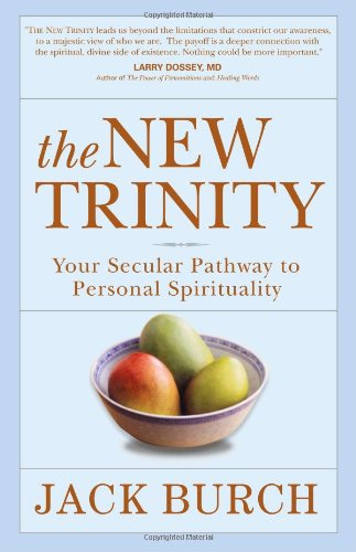 The New Trinity: Your Secular Pathway to Personal Spirituality