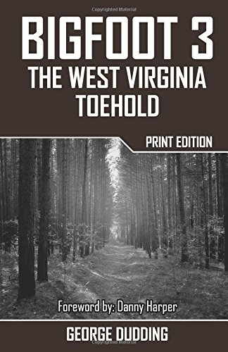 Bigfoot 3: The West Virginia Toehold