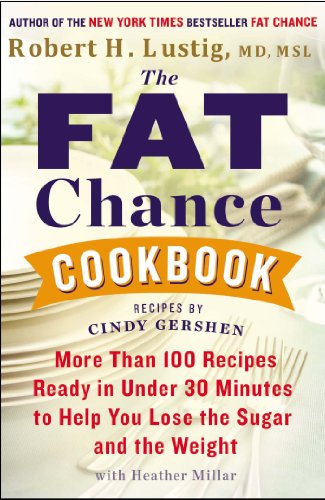 fructose+health Products : The Fat Chance Cookbook: More Than 100 Recipes Ready in Under 30 Minutes to Help You Lose the Sugar and the Weight